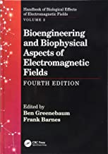 Handbook of Biological Effects of Electromagnetic Fields, Fourth Edition - Two Volume Set: Bioengineering and Biophysical Aspects of Electromagnetic Fields, Fourth Edition (Volume 2)