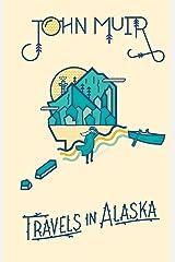 Travels in Alaska Kindle Edition