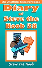 Diary of Steve the Noob 38 (An Unofficial Minecraft Book) (Diary of Steve the Noob Collection)