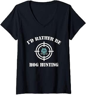 Womens I'd Rather Be Hog Hunting Hunt Wild Pigs V-Neck T-Shirt