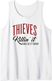 Thieves...Killin' It Since the 15th Century Tank Top