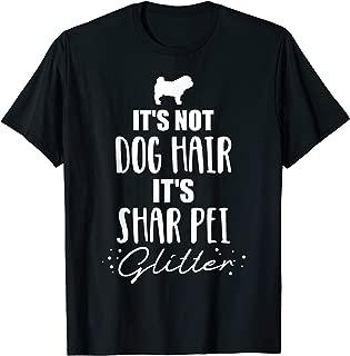 It's not dog hair, it's Shar Pei T-Shirt