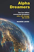 Alpha Dreamers: The five billion connected alpha dreamers who will change the world