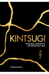 Kintsugi: Finding Strength in Imperfection Kindle Edition