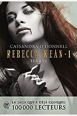 Rebecca Kean (Tome 1) - Traquée Format Kindle