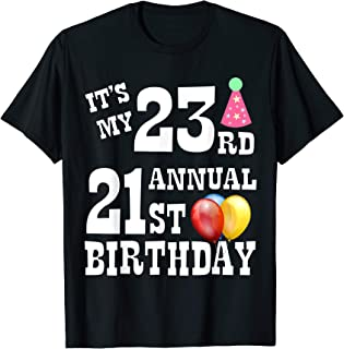Its My 23rd Annual 21st Birthday T-Shirt