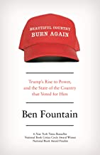 Beautiful Country Burn Again: Trump's Rise to Power and the State of the Country that Voted for Him