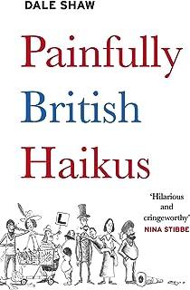Painfully British Haikus (English Edition)