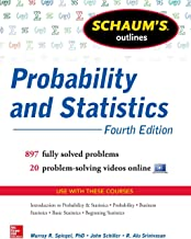 Schaum's Outline of Probability and Statistics, 4th Edition: 897 Solved Problems + 20 Videos (Schaum's Outlines)
