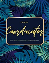 Chaos Coordinator: 2019-2020 Weekly Planner: Chaos Coordinator Planner, Weekly and Monthly View Planner: Aug 2019 - July 2020, Planners and Organizer, Agenda 2019-2020