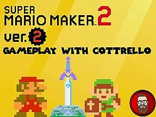 Super Mario Maker 2 Ver. 2 Gameplay with Cottrello