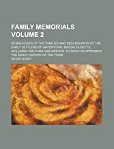 Family memorials Volume 2 ; Genealogies of the families and descendants of the early settlers of Watertown, Massachusetts, including Waltham and ... is appended the early history of the town