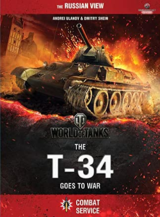 World of Tanks - The T-34 Goes To War (English Edition)