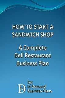 How To Start A Sandwich Shop: A Complete Deli Restaurant Business Plan