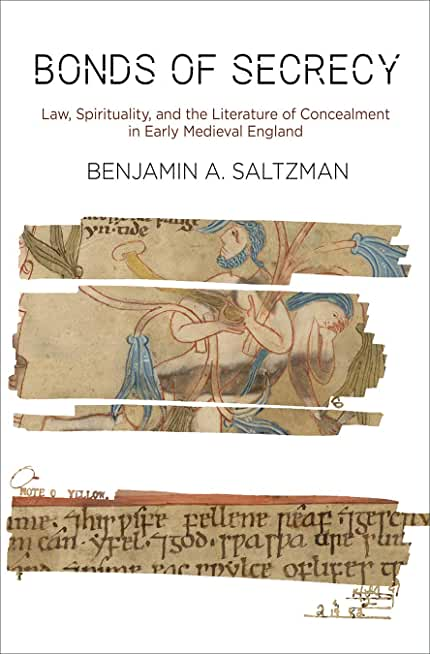 Bonds of Secrecy: Law, Spirituality, and the Literature of Concealment in Early Medieval England (The Middle Ages Series) (English Edition)