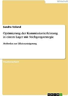 Optimierung der Kommissionierleistung in einem Lager mit Stichgangstrategie: Methoden zur Effizienzsteigerung (German Edition)