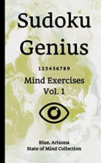 Sudoku Genius Mind Exercises Volume 1: Blue, Arizona State of Mind Collection
