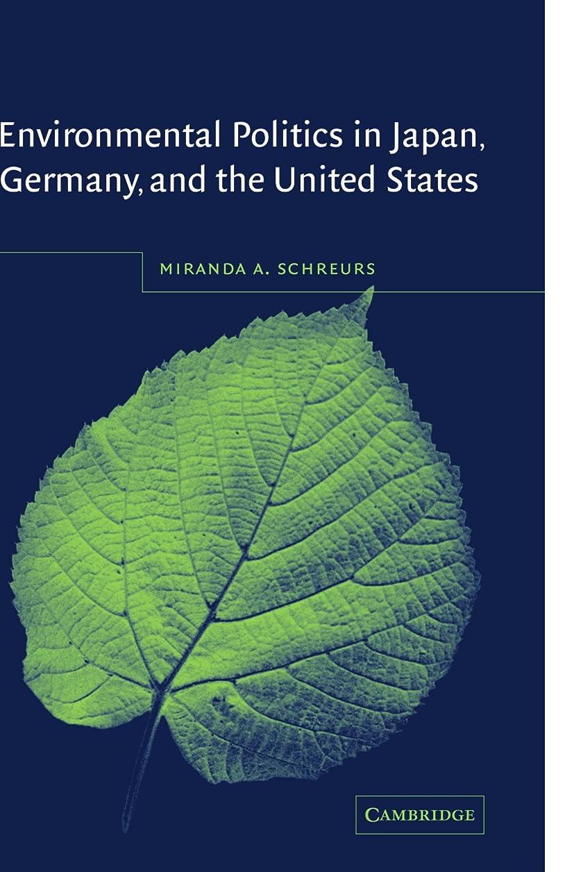 酸度クラックポットリハーサルEnvironmental Politics in Japan, Germany, and the United States