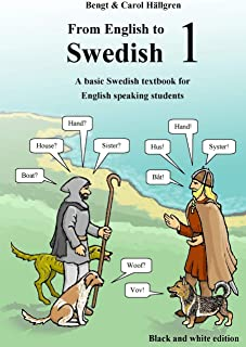 From English to Swedish 1: A basic Swedish textbook for English speaking students (black and white edition)