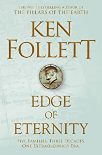 Edge Of Eternity: Ken Follett: 3 (The Century Trilogy)