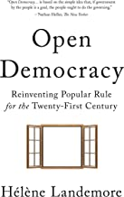 Open Democracy: Reinventing Popular Rule for the Twenty-First Century