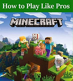 How to Play Minecraft Like Pros: All Tips, Tricks, Strategies