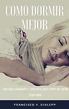 Como dormir mejor: Consejos saludables y prácticos para tener un sueño reparador (Spanish Edition)