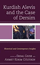 Kurdish Alevis and the Case of Dersim: Historical and Contemporary Insights (Kurdish Societies, Politics, and International Relations)