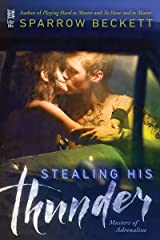 Stealing His Thunder (Masters of Adrenaline Book 1) Kindle Edition