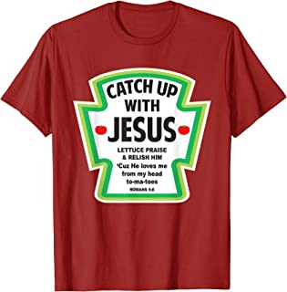 Catch up With Jesus Funny Christian Faith T-Shirt