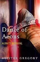 Dance of Aeons: Alina's Betrayal