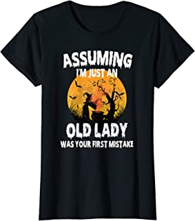 Womens Assuming I'm Just An Old Lady Was Your First Mistake Witch T-Shirt