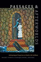 Passages and Afterworlds: Anthropological Perspectives on Death in the Caribbean (Religious Cultures of African and Africa...