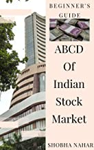 ABCD Of Indian Stock Market: Stock Market Beginners Guide