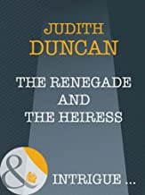 The Renegade And The Heiress (Mills & Boon Intrigue) (Wide Open Spaces, Book 4) (English Edition)