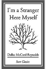 I'm a Stranger Here Myself Kindle Edition