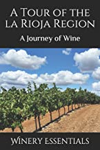 A Tour of La Rioja: A Journey of Wine