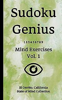 Sudoku Genius Mind Exercises Volume 1: El Cerrito, California State of Mind Collection