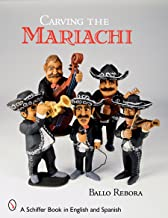 Carving the Mariachi (Schiffer Book in English and Spanish)