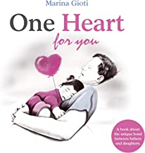 One Heart for you: A book for fathers and daughters of all ages
