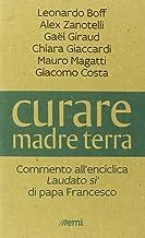 Permalink to Curare madre terra. Commenti all'enciclica «Laudato si'» di papa Francesco PDF