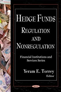 Hedge Funds: Regulation & Nonregulation