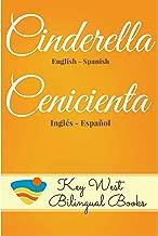 Cinderella - Cenicienta (Key West Bilingual Fairy Tales Book 1)