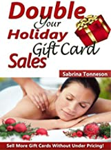 Massage Marketing - Double Your Holiday Gift Card Sales: Sell More Massage and Spa Gift Certificates Without Under Pricing