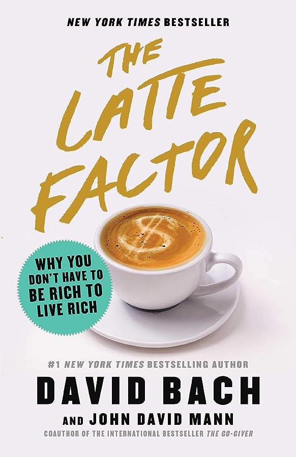 シーン災難染料The Latte Factor: Why You Don't Have to Be Rich to Live Rich (English Edition)