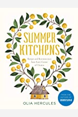 Summer Kitchens: Recipes and Reminiscences from Every Corner of Ukraine Relié