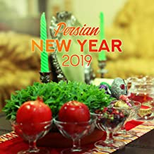 Persian New Year 2019 - Farewell to the Old Year