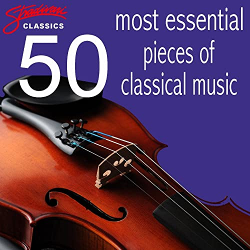 50 Most Essential Pieces of Classical Music by Various