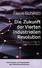 Die Zukunft der Vierten Industriellen Revolution: Wie wir den digitalen Wandel gemeinsam gestalten (German Edition)