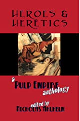 Heroes & Heretics (Pulp Empire Book 7) Kindle Edition